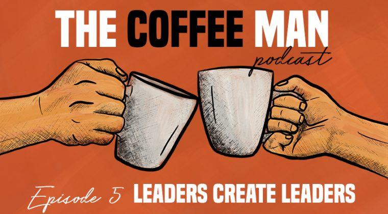 The Coffee Man Episode 5 Leaders Create Leaders Sasa Sestic ONA Coffee