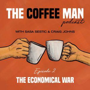 The Coffee Man Podcast Episode 2 Sasa Sestic Craig Johns