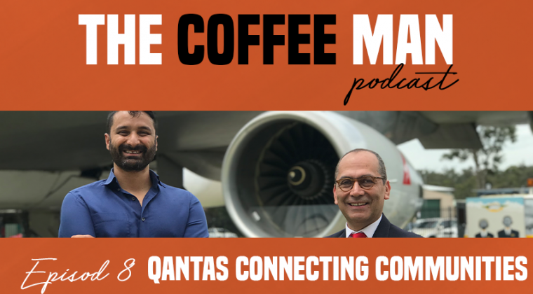 The Coffee Man Podcast Episode 8 Qantas Connecting Communities Sasa Sestic Craig Johns ONA COFFEE